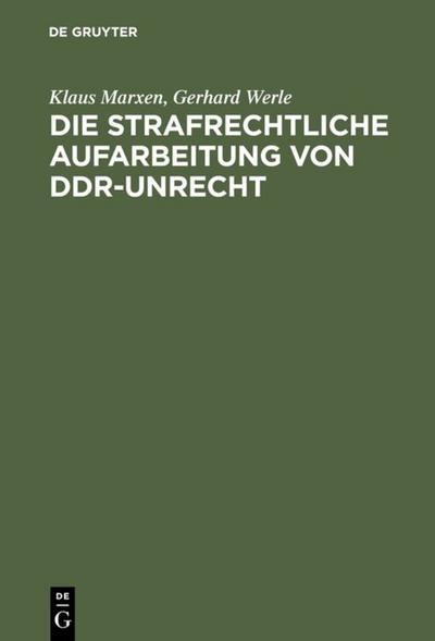 Die strafrechtliche Aufarbeitung von DDR-Unrecht