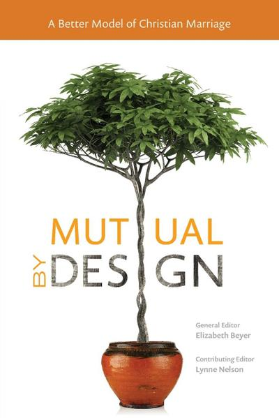 Mutual by Design: A Better Model of Christian Marriage