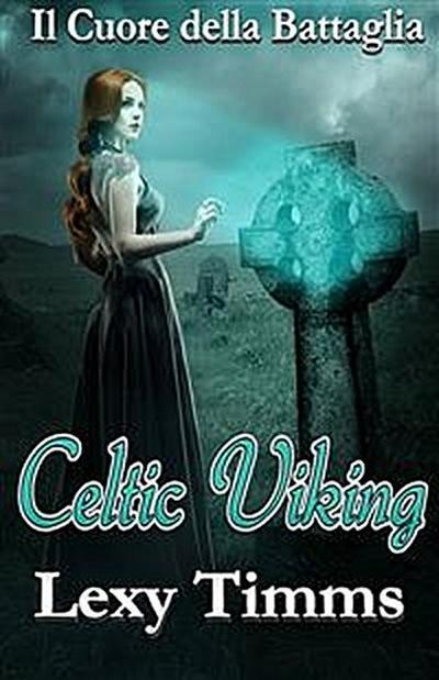 Celtic Viking - Il Cuore Della Battaglia