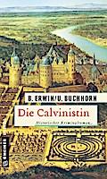 Die Calvinistin; Historischer Kriminalroman;  ...