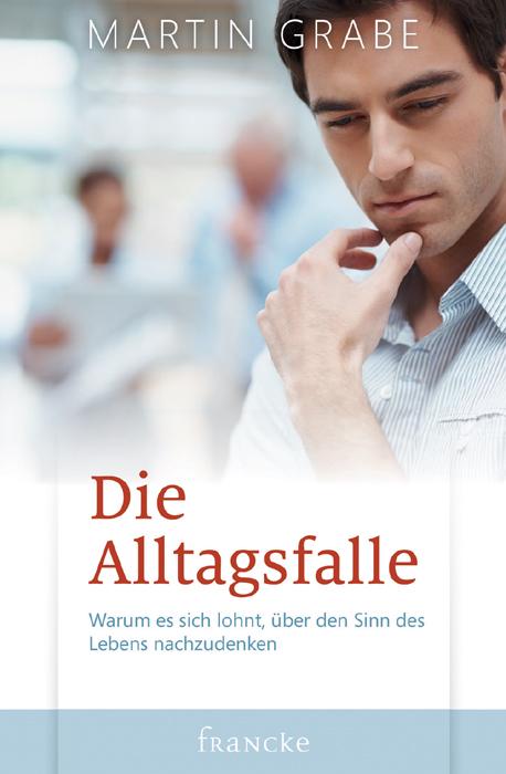 Die Alltagsfalle   Martin Grabe    9783868273489
