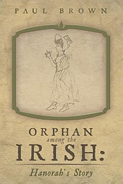 Orphan Among the Irish: Hanorah'S Story