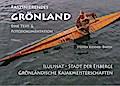Faszinierendes Grönland - Eine Foto- und Textdokumentation