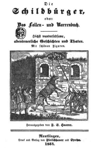 Die Schildbürger, oder: Das Lallen- und Narrenbuch (Illustrierte Originalausgabe)