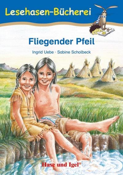 Fliegender Pfeil: Schulausgabe (Lesehasen-Bücherei)