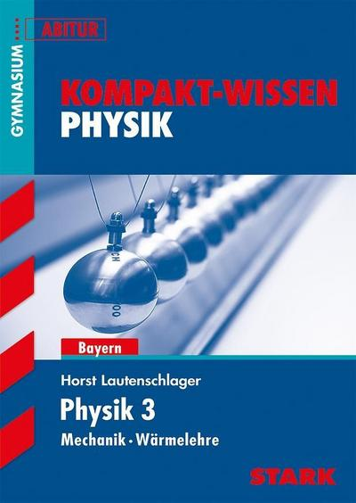 STARK Kompakt-Wissen Gymnasium - Physik Oberstufe Band 3 - Bayern