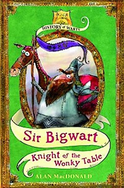 Sir Bigwart: Knight of the Wonky Table