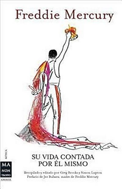 Freddie Mercury: Su Vida Contada Por el Mismo = Freddie Mercury