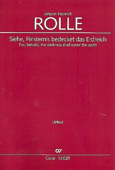Siehe Finsternis bedecket das Erdreich :für Soli, gem Chor und Orchester