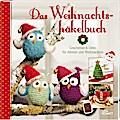 Das Weihnachtshäkelbuch; Geschenke & Deko für ...