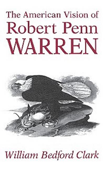 The American Vision of Robert Penn Warren