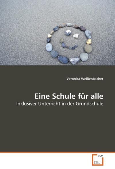 Eine Schule für alle - Veronica Weißenbacher