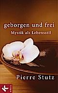 Geborgen und frei; Mystik als Lebensstil   ;  ...