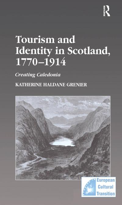 Tourism and Identity in Scotland, 1770-1914