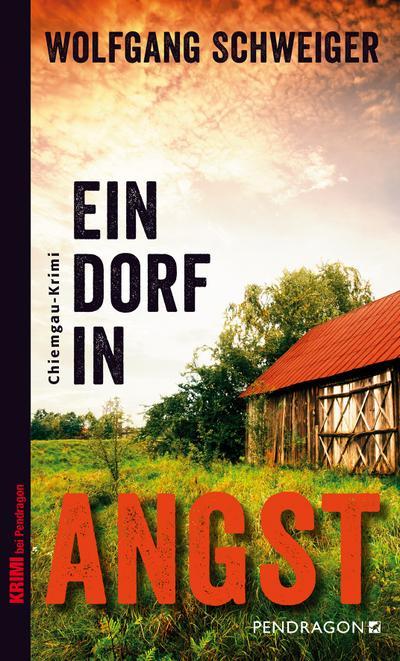 Ein Dorf in Angst; Chiemgau Krimi; Deutsch