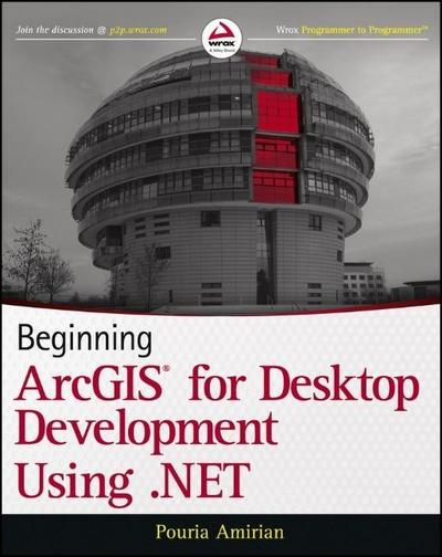 Beginning ArcGIS Desktop Development Using .NET