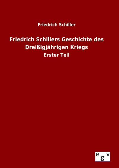 Friedrich Schillers Geschichte des Dreißigjährigen Kriegs