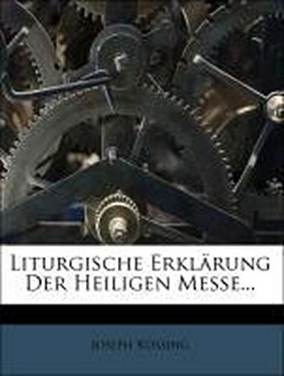 Liturgische Erklärung der Heiligen Messe, dritte Auflage