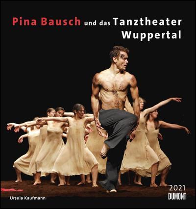 Pina Bausch und das Tanztheater Wuppertal 2021 - Ballett - Wandkalender 45 x 48 cm - Spiralbindung