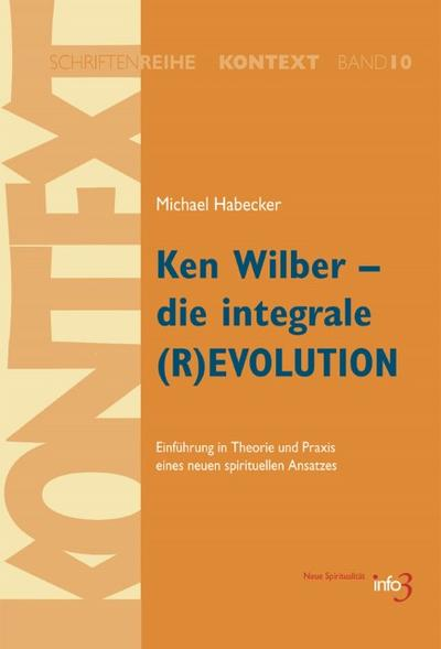 Ken Wilber - die integrale (R)EVOLUTION