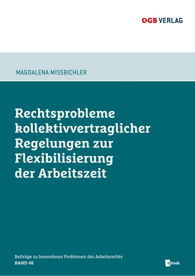 Rechtsprobleme kollektivvertraglicher Regelungen zur Flexibilisierung der Arbeitszeit