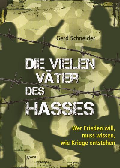 Die vielen Väter des Hasses; Wer Frieden will, muss wissen, wie Kriege entstehen   ; Deutsch;