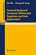 Forward-Backward Stochastic Differential Equations and Their Applications