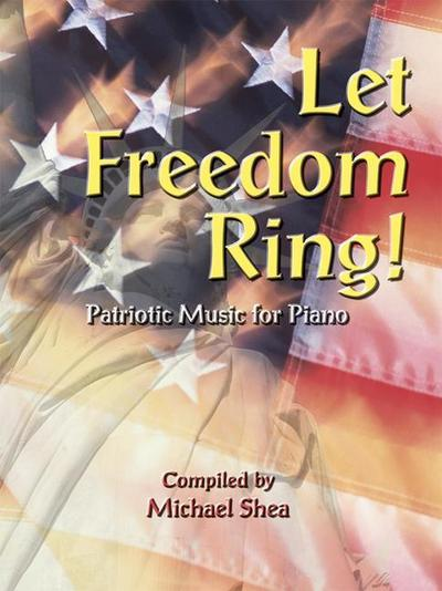 Let Freedom Ring: Patriotic Music for Piano