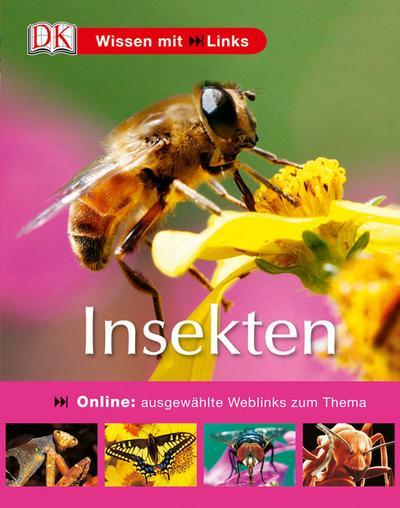 Insekten - Dorling Kindersley - Gebundene Ausgabe, Deutsch, David Burnie, Mit ausgewählten Weblinks zum Thema, Mit ausgewählten Weblinks zum Thema