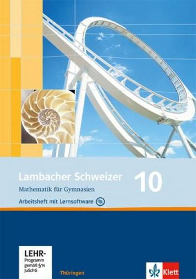 Lambacher Schweizer. 10. Schuljahr. Arbeitsheft plus Lösungsheft und Lernsoftware. Thüringen