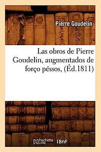 Las Obros de Pierre Goudelin, Augmentados de Forço Péssos, (Éd.1811)