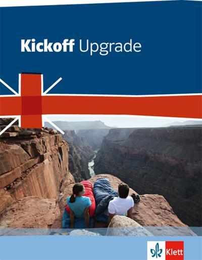 Kickoff Upgrade. Englisch zum Realschulabschluss. Schülerbuch