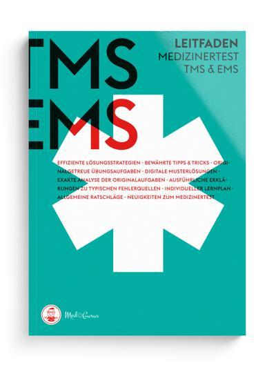 Medizinertest TMS & EMS 2018 - Der Leitfaden: Zur Vorbereitung auf den Test für medizinische Studiengänge in Deutschland und den Eignungstest für Medizin in der Schweiz