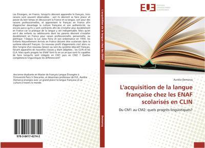 L'acquisition de la langue française chez les ENAF scolarisés en CLIN