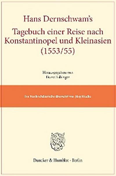 Hans Dernschwam's Tagebuch einer Reise nach Konstantinopel und Kleinasien (1553/55).