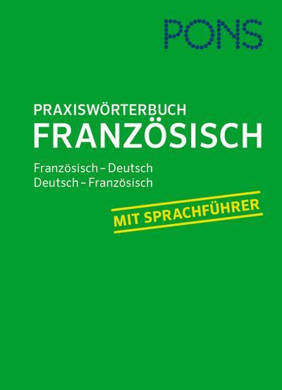 PONS Praxis-Wörterbuch Französisch: Französisch-Deutsch / Deutsch-Französisch. Mit Sprachführer.