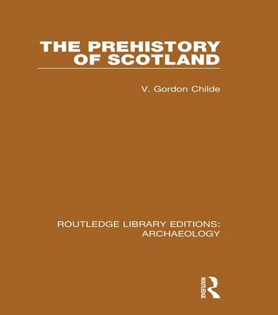 The Prehistory Of Scotland