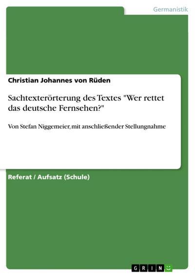 Sachtexterörterung des Textes 'Wer rettet das deutsche Fernsehen?' von Stefan Niggemeier, mit anschließender Stellungnahme