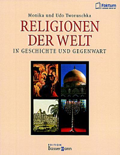 Religionen der Welt - Bassermann - Gebundene Ausgabe, Deutsch, Monika Tworuschka, Udo Tworuschka, In Geschichte und Gegenwart, In Geschichte und Gegenwart