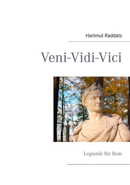 Veni-Vidi-Vici Hartmut Raddatz