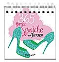 365 freche Sprüche von Frauen
