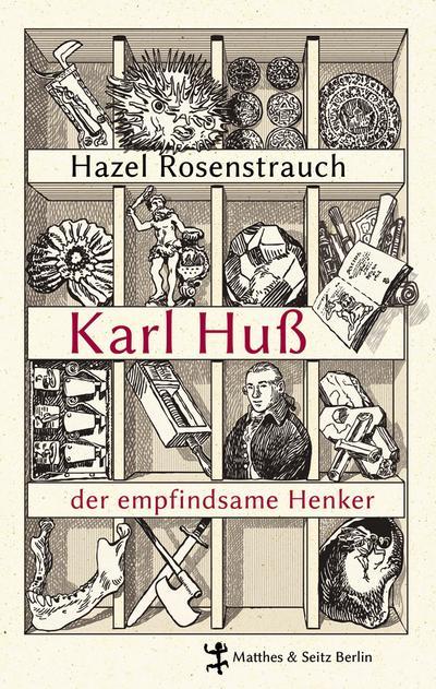 Karl Huß, der empfindsame Henker