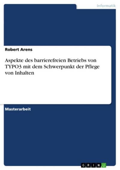Aspekte des barrierefreien Betriebs von TYPO3 mit dem Schwerpunkt der Pflege von Inhalten