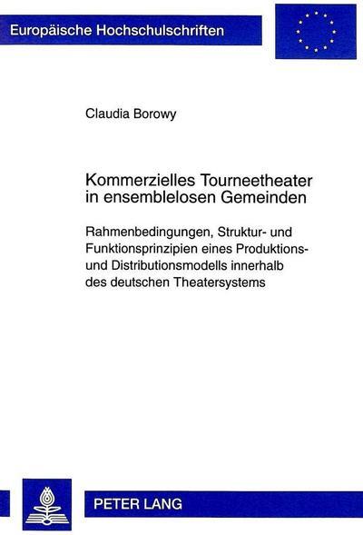 Kommerzielles Tourneetheater in ensemblelosen Gemeinden