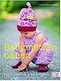 Babymützen nähen: Für Kinder von 0 bis 2 Jahr ...