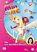 Mia and me, Band 04; Mia und das kleine Einhorn; Deutsch