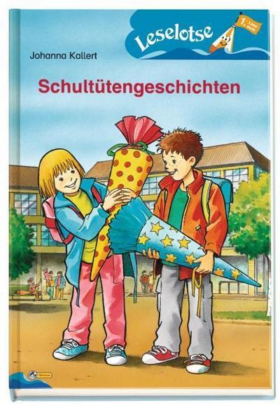 Schultütengeschichten: Leselotse - 1. Lesestufe: Leselotse Erstleserbuch. Lesestufe 1