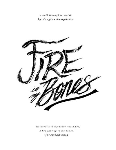Fire In My Bones: A Walk Through Jeremiah