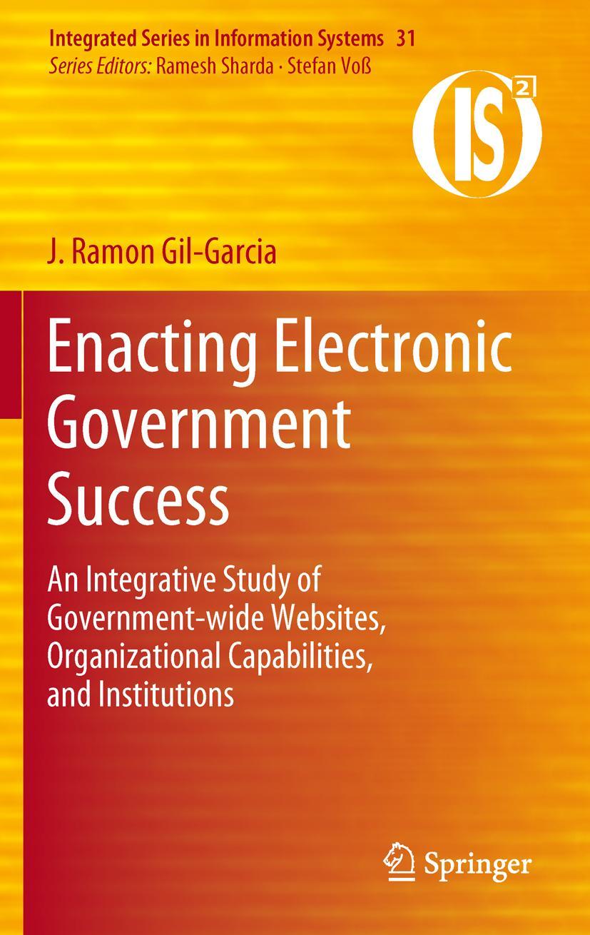 Enacting Electronic Government Success J. Ramon Gil-Garcia
