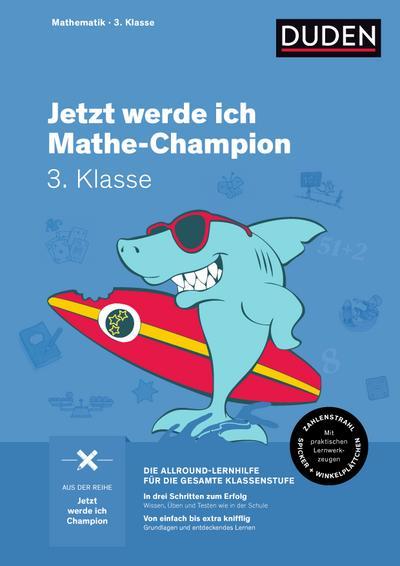Jetzt werde ich Mathe-Champion: Mathematik 3. Klasse (Wissen-Üben-Testen)